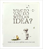 What Do You Do With an Idea? Kobi Yamada, Mae Besom