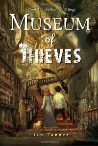 Museum of Thieves Lian Tanner